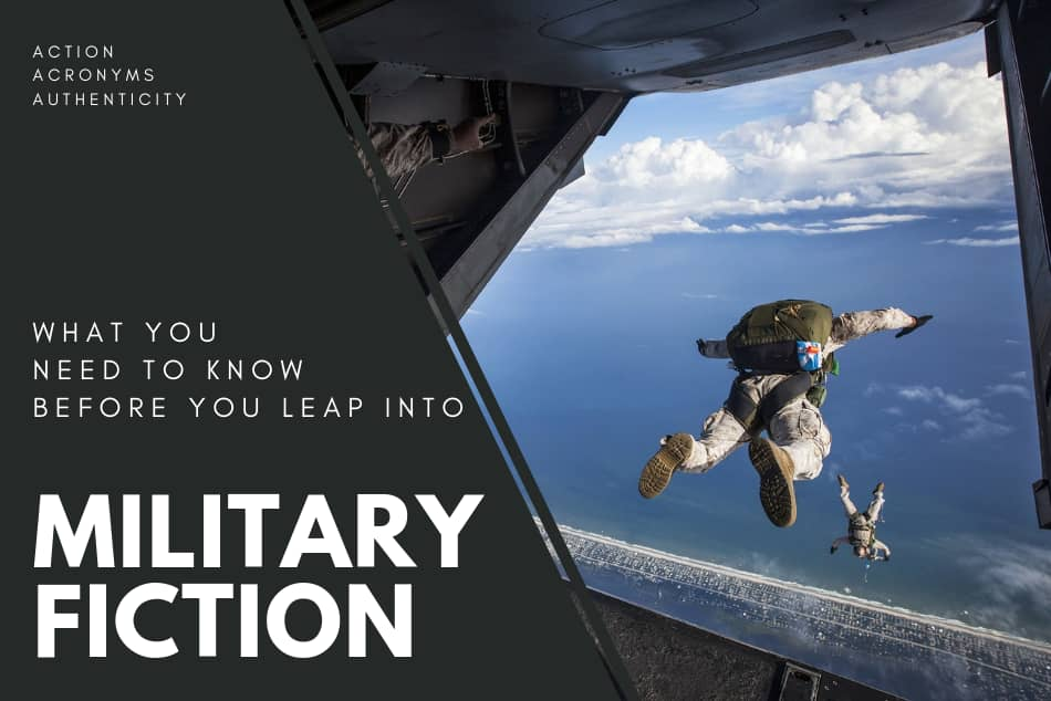 What You Need to Know Before You Leap into Military Fiction