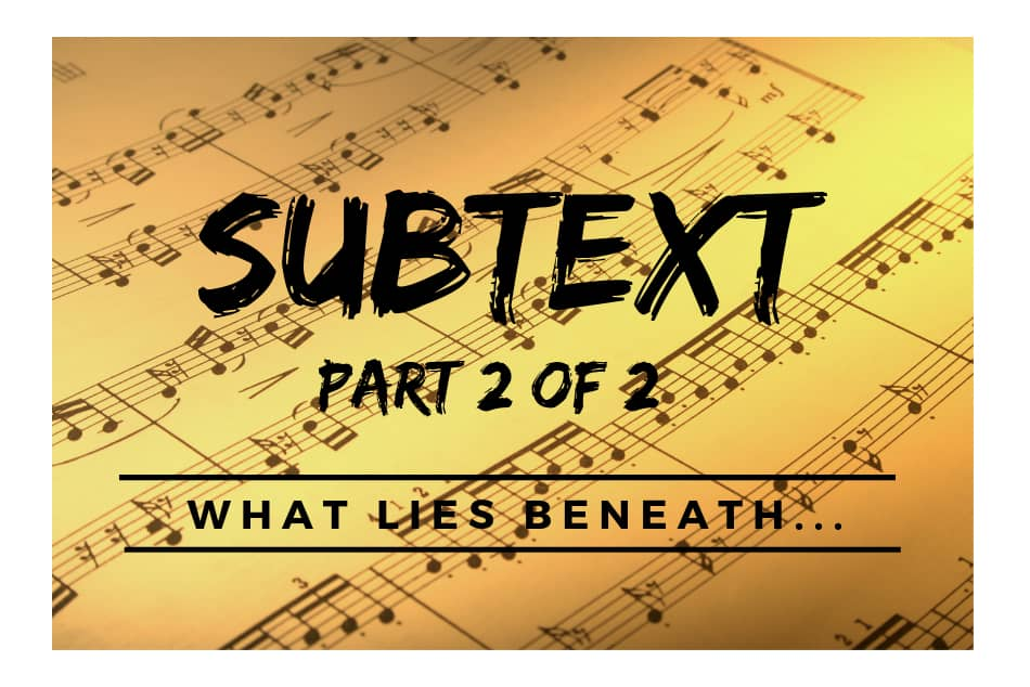 Subtext: What Lies Beneath (Part 2 of 2)
