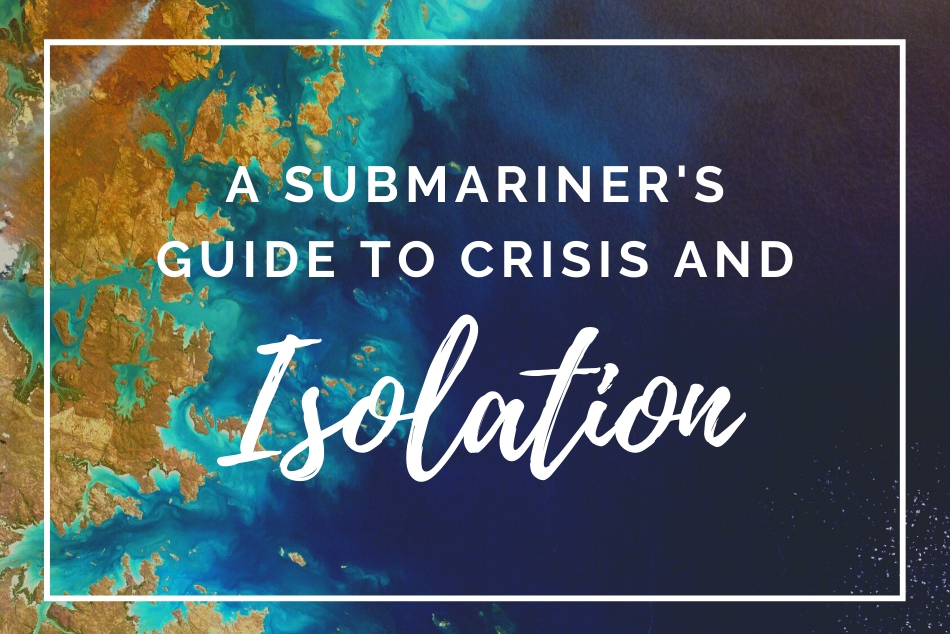 A Submariner's Guide to CRISIS and ISOLATION